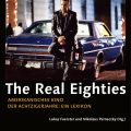 The Real Eighties von Lukas Foerster und Nikolaus Perneczky